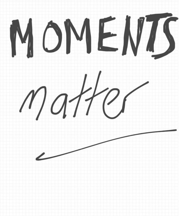 In development, Moments Matter